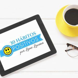 Programa 30 Hábitos Positivos para Impulsionar Sua Vida